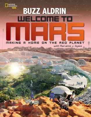 Welcome to Mars Making a Home on the Red Planet by Buaa Aldrin