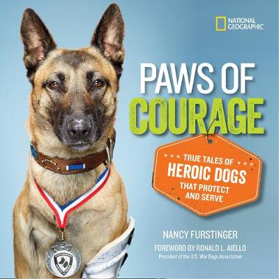 Paws of Courage True Tales of Heroic Dogs That Protect and Serve by Nancy Furstinger
