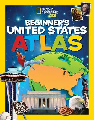 National Geographic Kids Beginner's United States Atlas by National Geographic