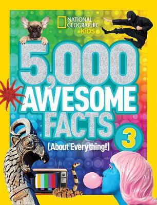 5,000 Awesome Facts 3 (About Everything!) by National Geographic
