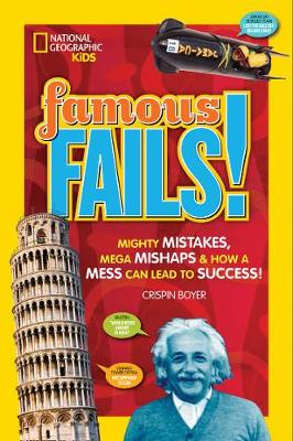 Famous Fails! Mighty Mistakes, Mega Mishaps, & How a Mess Can Lead to Success! by Crispin Boyer