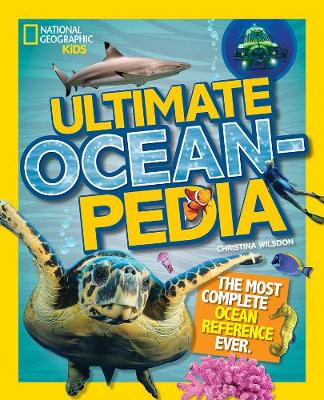 Ultimate Oceanpedia The Most Complete Ocean Reference Ever by Christina Wilsdon