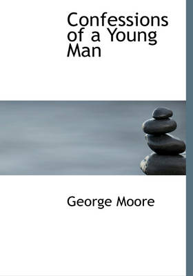 Confessions of a Young Man by George, MD Moore