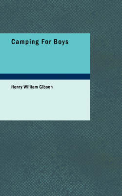 Camping for Boys by Henry William Gibson