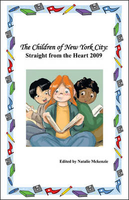 The Children of New York City Straight from the Heart 2009 by Natalie Mckenzie