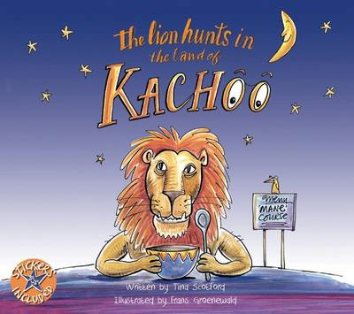 The Lion Hunts in the Land of Kachoo by Tina Scotford