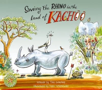 Saving the Rhino in the Land of Kachoo by Tina Scotford