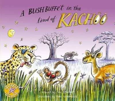 A Bush Buffet in the Land of Kachoo by Tina Scotford