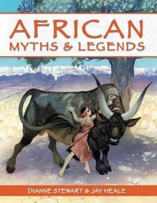African Myths & Legends by Dianne Stewart, Jay Heale