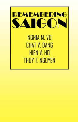Remembering Saigon Sacei Forum #1 by Nghia M Vo, Chat V Dang, Hien V Ho Thuy T Nguyen