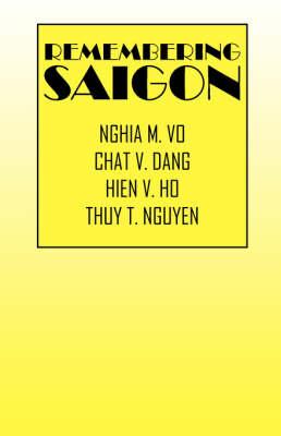 Remembering Saigon Sacei Forum #1 by Nghia M Vo, Chat V Dang, Hien V Ho Thuy T Nguyen