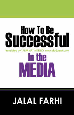How to Be Successful in the Media Translated by Tarjamat Agency WWW.Atarjamat.com by Jalal Farhi