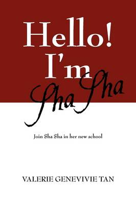 Hello! I'm Sha Sha Join Sha Sha in Her New School by Valerie Genevivie Tan