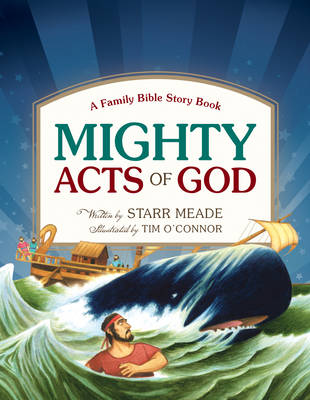 Mighty Acts of God A Family Bible Story Book by Starr Meade