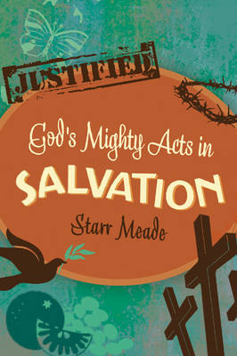 God's Mighty Acts in Salvation by Starr Meade