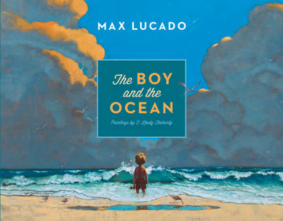 The Boy and the Ocean by Max Lucado