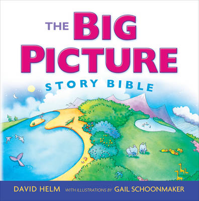The Big Picture Story Bible by David R. Helm