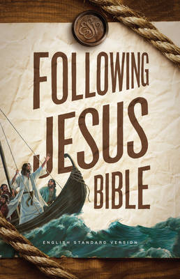 ESV Following Jesus Bible by
