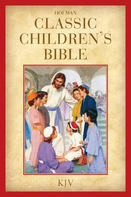 Holman Classic Children's Bible-KJV by Broadman & Holman Publishers