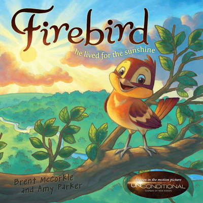 Firebird He Lived for the Sunshine by Brent McCorkle, Amy Parker