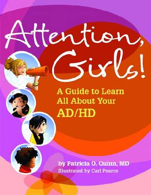 Attention, Girls! A Guide to Learn All About Your AD/HD by Patricia O., MD Quinn
