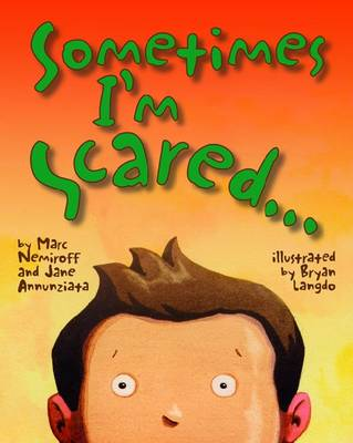 Sometimes I'm Scared by Jane Annunziata, Marc Nemiroff