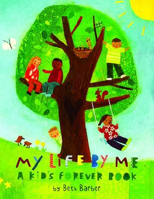 My Life by ME A Kid's Forever Book by Beth Barber