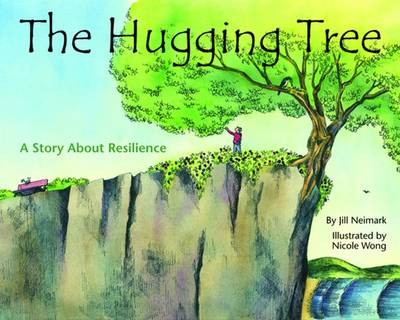 The Hugging Tree A Story About Resilience by Jill Neimark