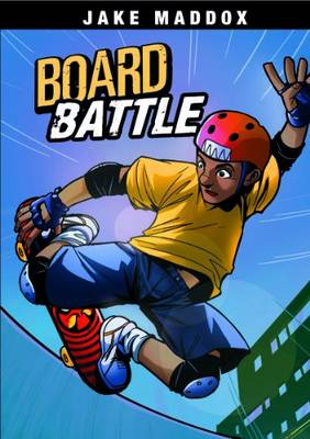 Board Battle by Jake Maddox, Eric Stevens, Steve Brezenoff