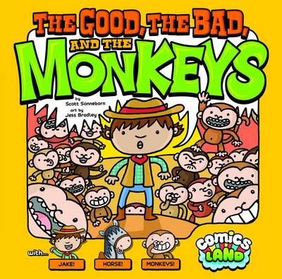 The Good, the Bad, and the Monkey by Scott Sonneborn