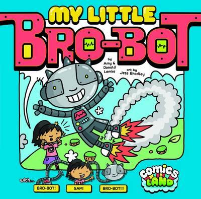 My Little Bro-Bot by Scott Sonneborn