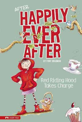 Red Riding Hood Takes Charge by Tony Bradman