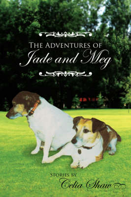 The Adventures of Jade and Meg by Celia Shaw