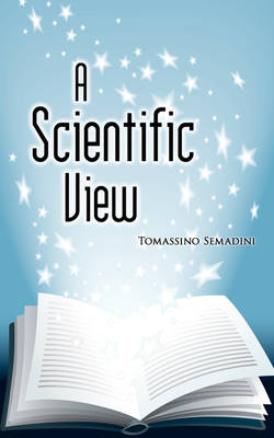 A Scientific View by Tomassino Semadini
