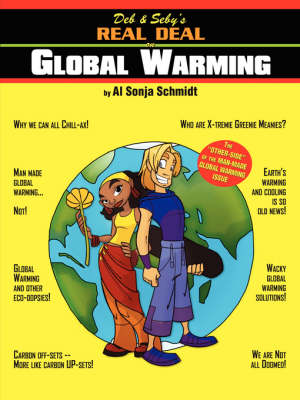 Deb & Seby's Real Deal on Global Warming by Al Sonja Schmidt