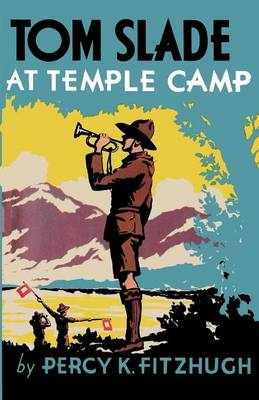 Tom Slade at Temple Camp by Percy Keese Fitzhugh