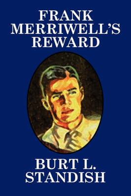 Frank Merriwell's Reward by Burt L Standish