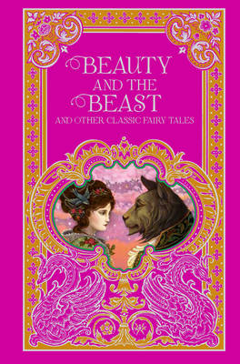 Beauty and the Beast and Other Classic Fairy Tales by