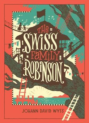 The Swiss Family Robinson by Johann David Wyss