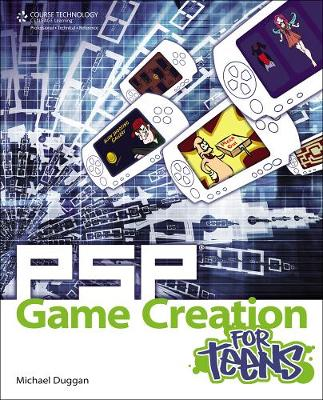 PSP Game Creation for Teens by Michael Duggan