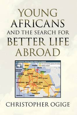 Young Africans and the Search for Better Life Abroad by Christopher Ogige