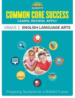 Barron's Common Core Success Grade 2 ELA Workbook by Barron's Educational Series
