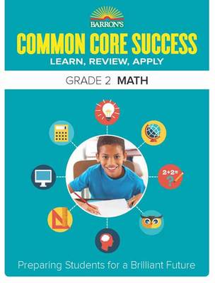 Barron's Common Core Success Grade 2 Math Workbook by Barron's Educational Series