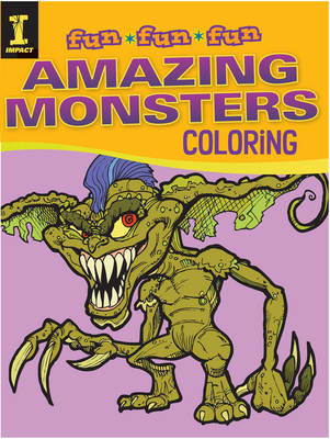 Amazing Monsters Coloring by Editors of IMPACT Books