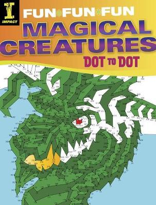 Magical Creatures Dot to Dot by Editors of IMPACT Books