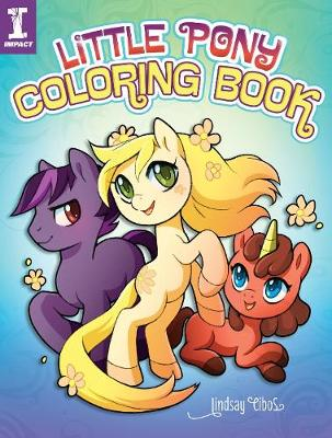 Little Pony Coloring Book by Lindsay Cibos