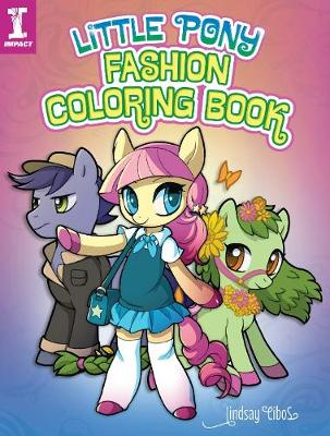 Little Pony Fashion Coloring Book by Lindsay Cibos
