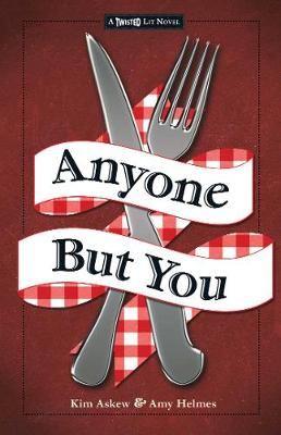 Anyone but You The Third in the Twisted Lit Series by Kim Askew, Amy Helmes