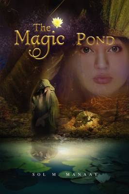 The Magic Pond by Sol M Manaay