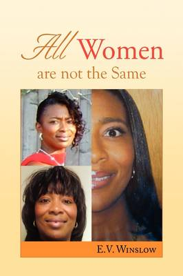 All Women Are Not the Same by E V Winslow
